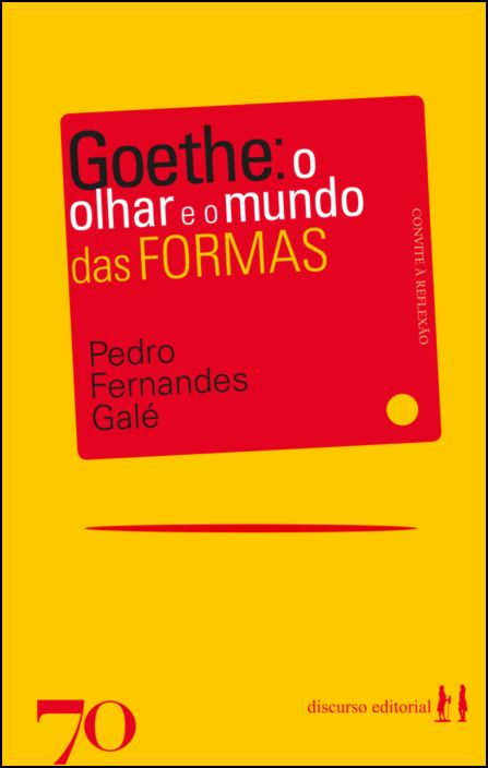 Goethe - O Olhar e o Mundo das Formas