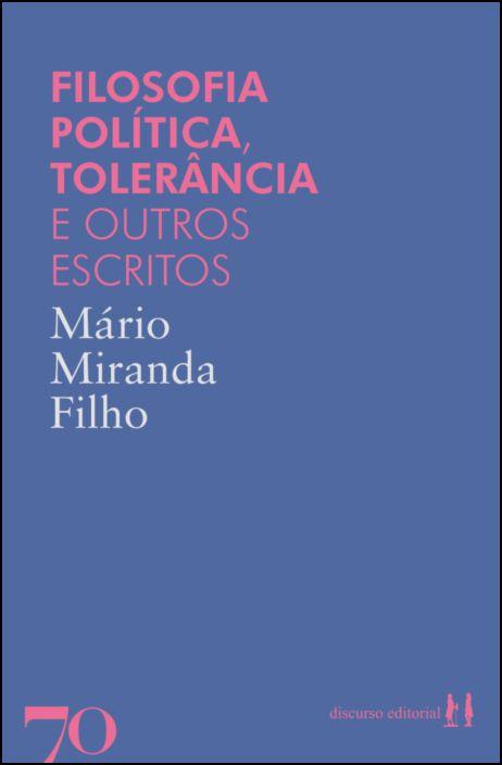 Filosofia Política, Tolerância e Outros Escritos