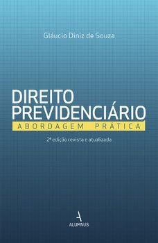 Direito Previdenciário : abordagem prática