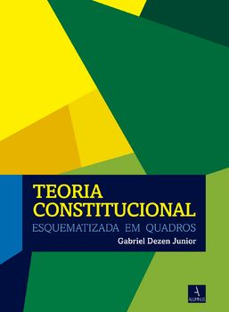Teoria Constitucional Esquematizada em Quadros