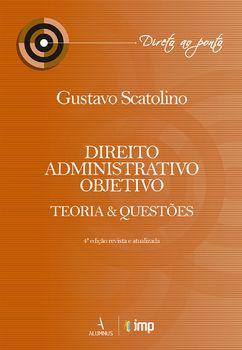 Direito administrativo objetivo : teoria e questões