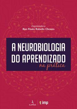 A Neurobiologia do Aprendizado na Prática