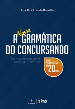 A nova gramática do concursando: revista, ampliada, novos exercícios
