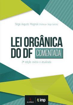 Lei Orgânica do DF. 2ª ed. revista e atualizada