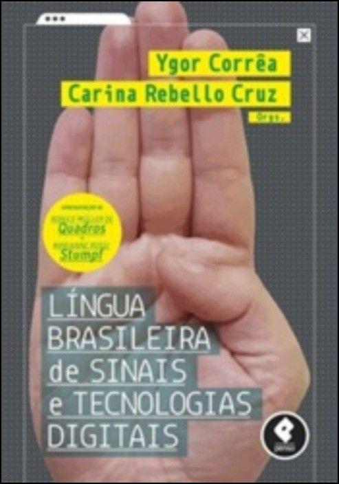Língua Brasileira de Sinais e Tecnologias Digitais