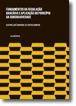 Fundamentos da Regulação Bancária e a Aplicação do Princípio da Subsidiariedade
