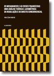 Os Megabancos e as Crises Financeiras - Uma análise teórica e jurimétrica da regulação e do direito concorrencial