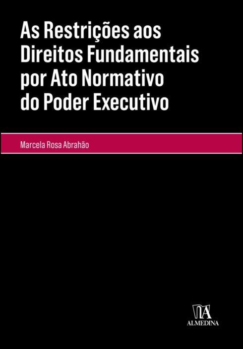 As Restrições aos Direitos Fundamentais por Ato Normativo do Poder Executivo