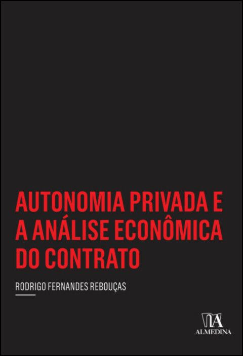 Autonomia Privada e a Análise Econômica do Contrato