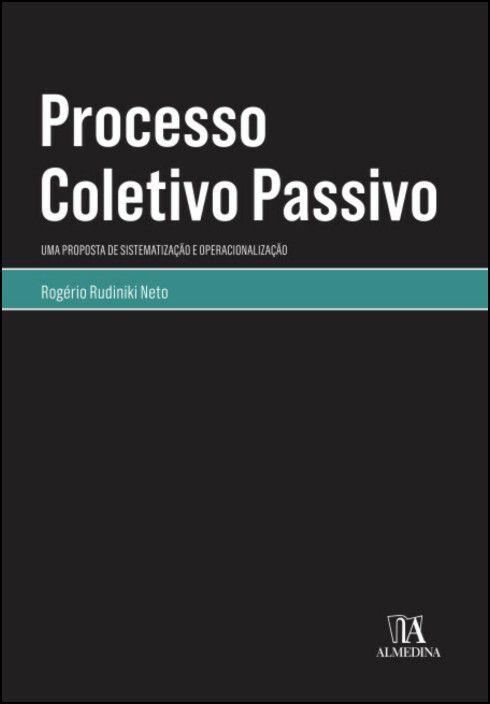 Processo Coletivo Passivo: Uma Proposta de Sistematização e Operacionalização