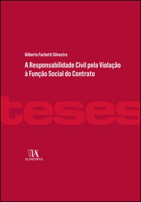 A Responsabilidade Civil pela Violação à Função Social do Contrato