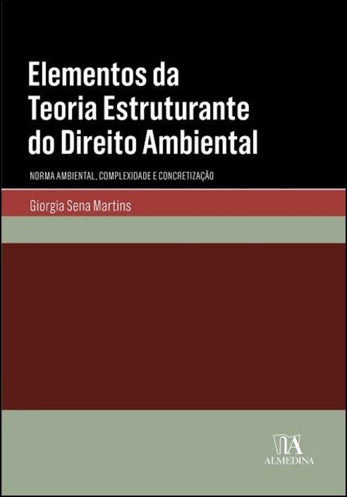 Elementos da Teoria Estruturante do Direito Ambiental