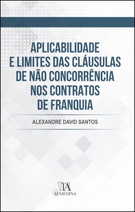 Aplicabilidade e Limites das Cláusulas de Não Concorrência nos Contratos de Fran
