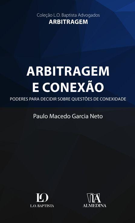 Arbitragem e Conexão: Poderes Para Decidir Sobre Questões de Conexidade
