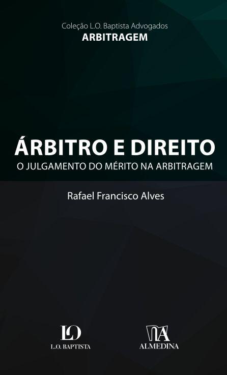 Árbitro e Direito: O Julgamento do Mérito na Arbitragem