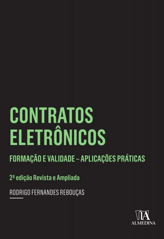 Contratos Eletrônicos: Formação e Validade - Aplicações Práticas - 2ª Edição - Revista e Ampliada