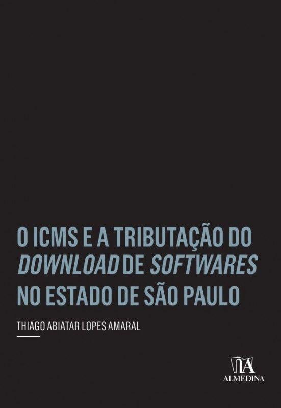 O ICMS e a Tributação do Download de Softwares no Estado de São Paulo