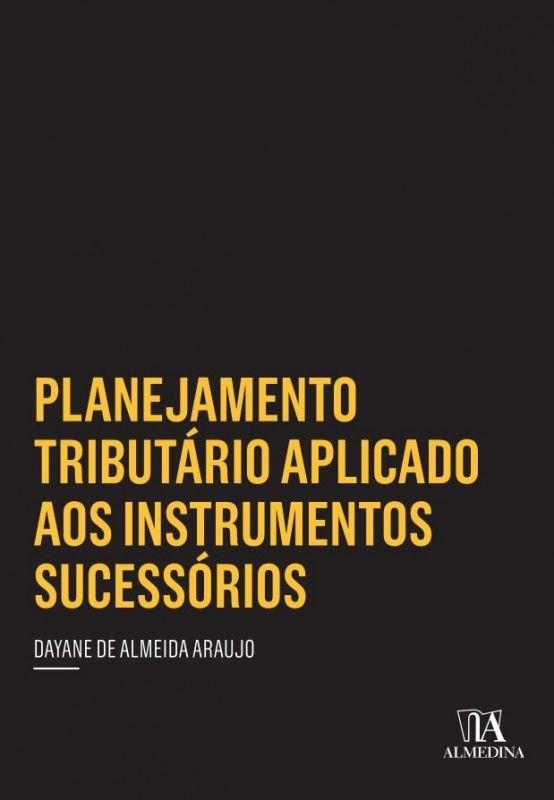 Planejamento Tributário Aplicado aos Instrumentos Sucessórios
