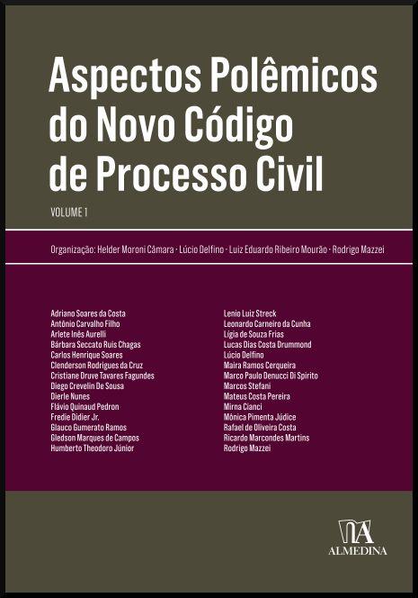 Aspectos Polêmicos do Novo Código de Processo Civil - Volume 1