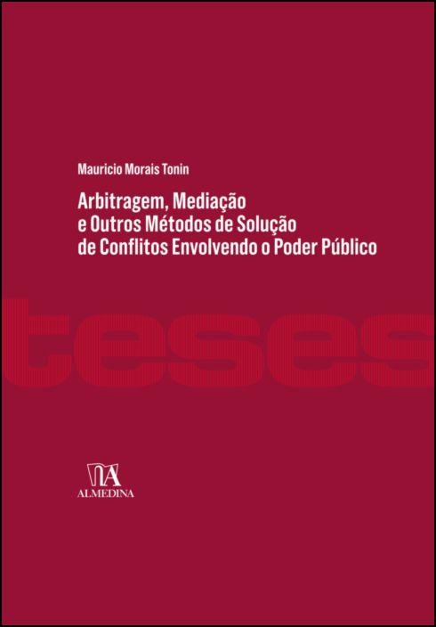Arbitragem, Mediação e Outros Métodos de Solução de Conflitos Envolvendo o Poder