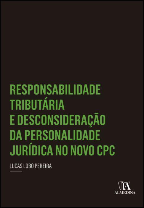 Responsabilidade Tributária e Desconsideração da Personalidade Jurídica no novo CPC
