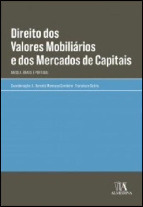 Direito dos Valores Mobiliários e dos Mercados de Capitais - Angola, Brasil e Portugal