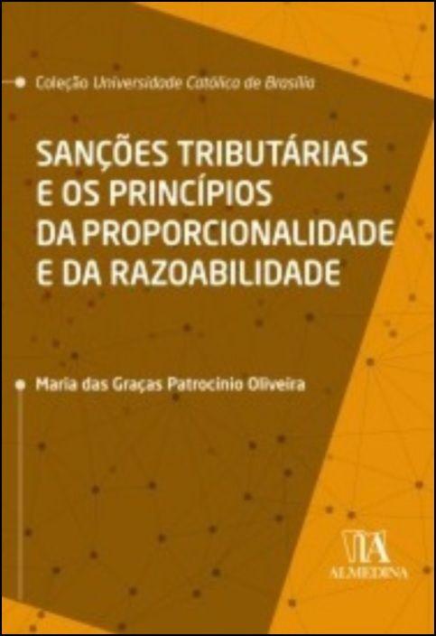 Sanções Tributárias e os Princípios da Proporcionalidade e da Razoabilidade