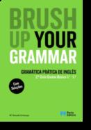 Brush up your Grammar - 5.º e 6.º Anos - Gramática Prática de Inglês