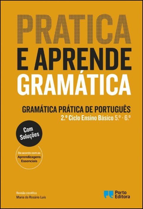 Pratica e Aprende Gramática - Gramática Prática de Português - 2.º Ciclo Ensino Básico