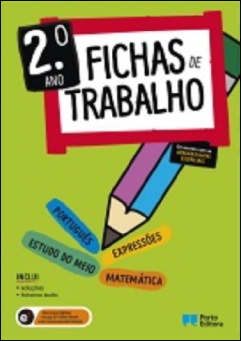 Fichas de Trabalho - 2.º ano Fichas de Português, Matemática, Estudo do Meio e Expressões