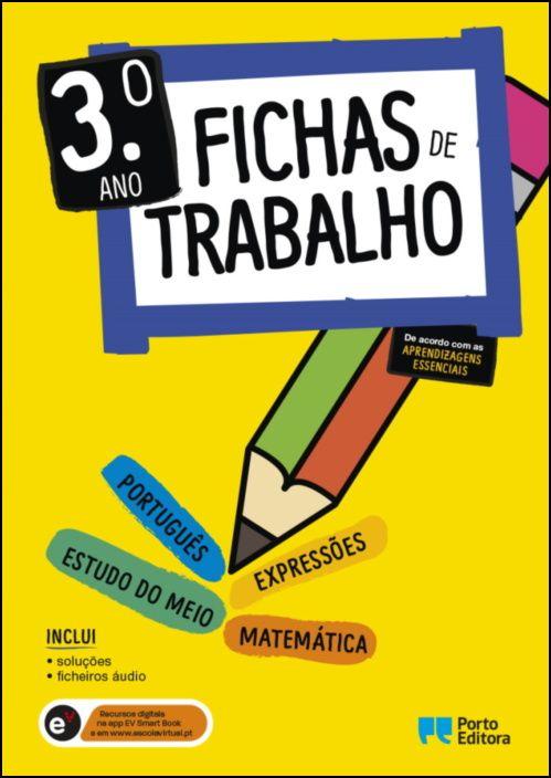 Fichas de Trabalho - 3.º ano Fichas de Português, Matemática, Estudo do Meio e Expressões