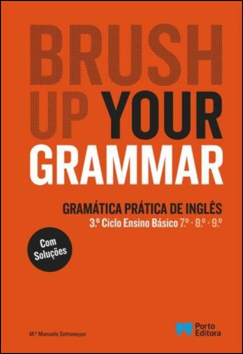 Brush Up Your Grammar - Gramática Prática de Inglês - 7º, 8º e 9º Anos