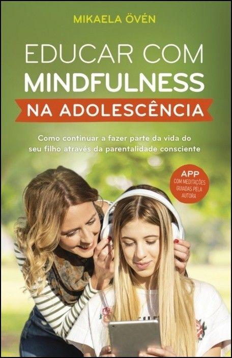 Educar com Mindfulness na Adolescência
