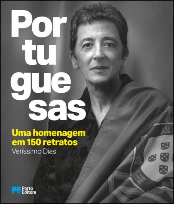 Portuguesas - Uma Homenagem em 150 Retratos