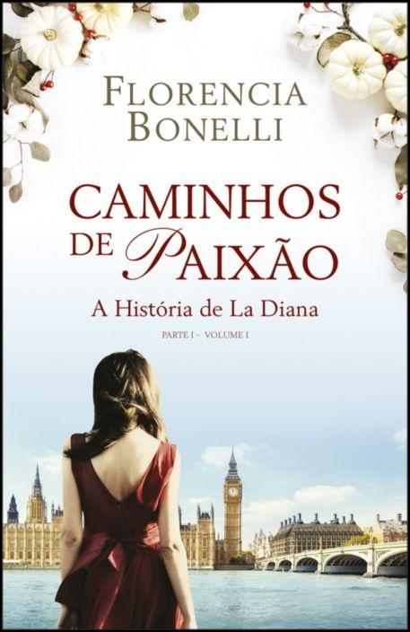 Caminhos de Paixão - Parte I - volume I A história de La Diana