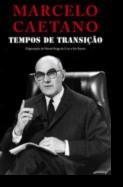 Marcelo Caetano - Tempos de Transição