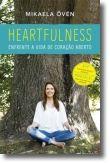 Heartfulness: enfrente a vida de coração aberto
