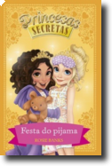 Princesas Secretas - Festa do Pijama