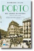 Porto - Nos Lugares da História