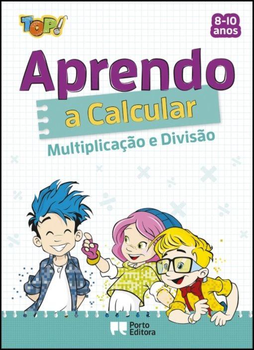 TOP! Aprendo... a Calcular - Multiplicação e Divisão