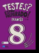 Testes? Estou preparado! - Francês - 8.º Ano
