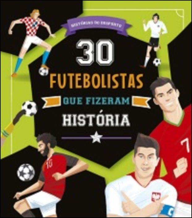 30 futebolistas que fizeram história