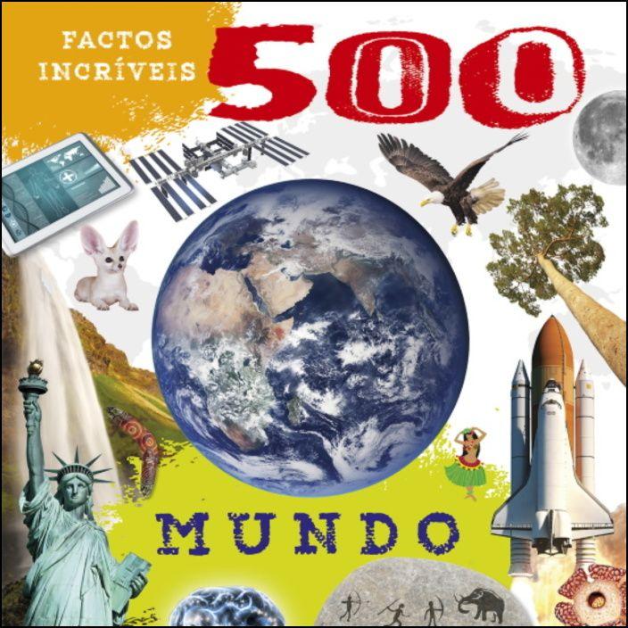500 Factos Incríveis - Mundo