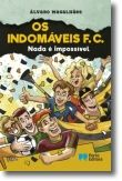 Os Indomáveis FC - Nada é impossível