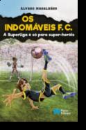 Os Indomáveis F. C. - A Superliga é só para Super-Heróis