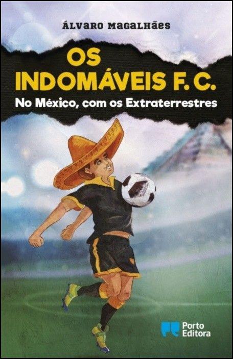 Os Indomáveis F. C. - No México, com os Extraterrestres
