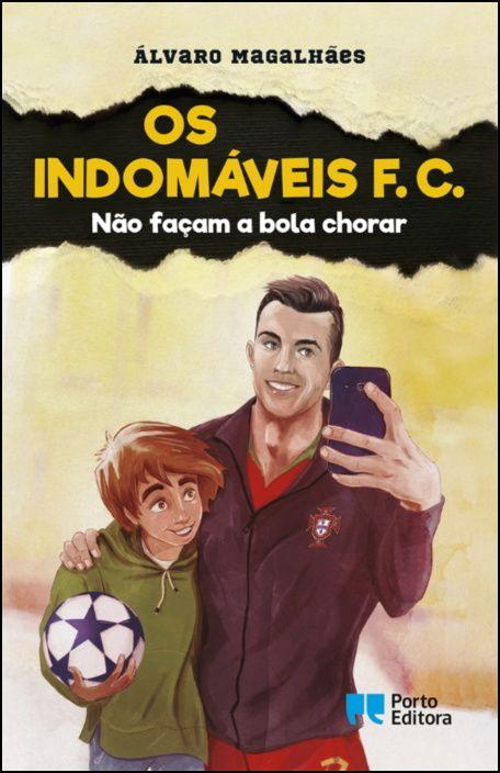 Os Indomáveis F. C. - Não Façam a Bola Chorar