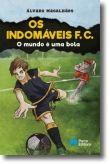 Os Indomáveis FC - O mundo é uma bola