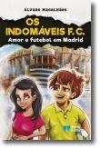 Os Indomáveis FC: amor e futebol em Madrid