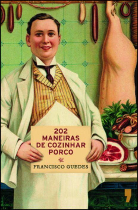 202 Maneiras de Cozinhar Porco